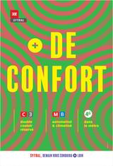 + de confort